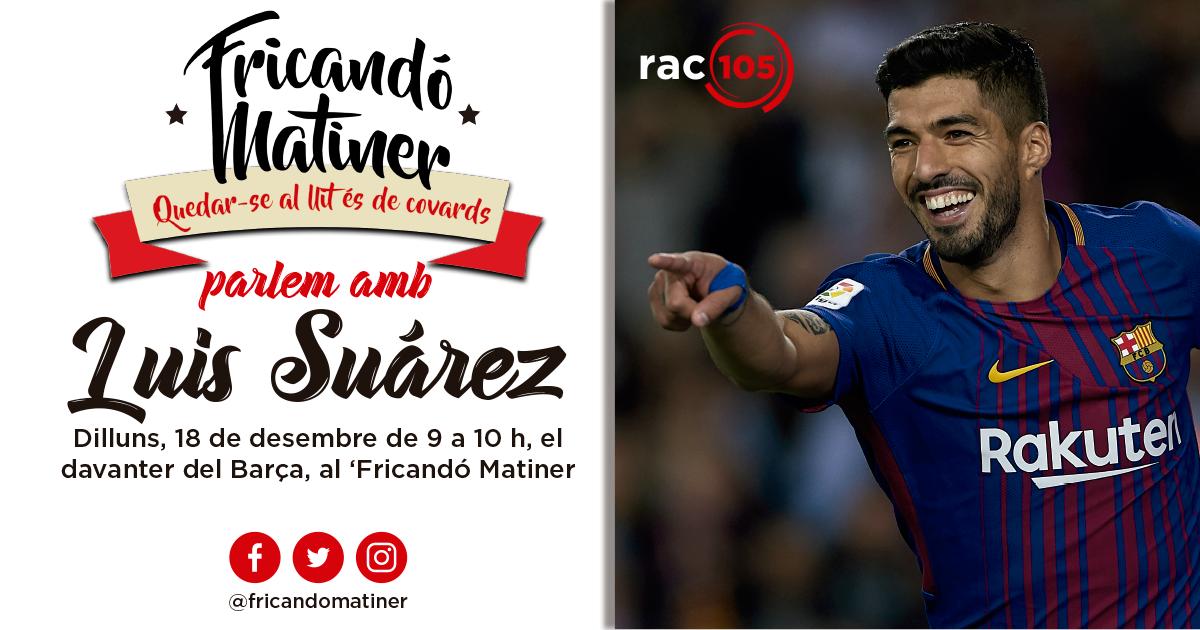 """Luis Suárez al 'Fricandó matiner': """"Crec que no hem de fer el passadís"""""""