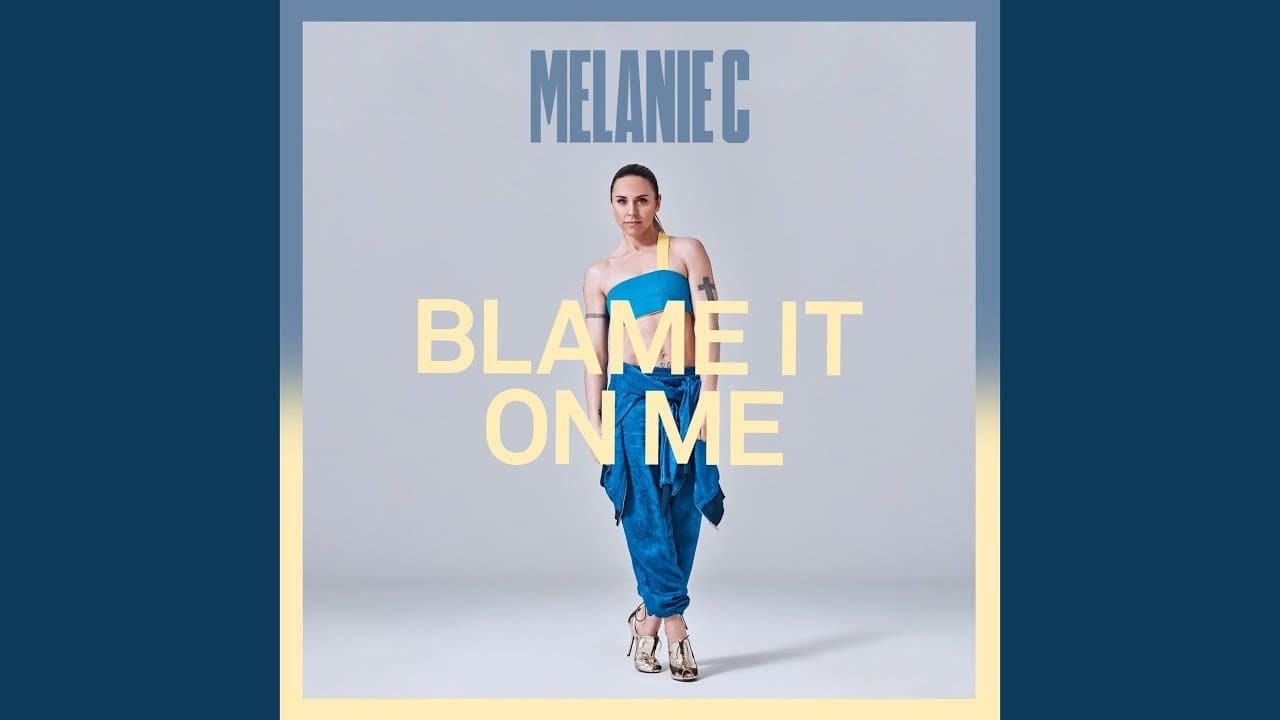Melanie C. torna amb 'Blame it on me'