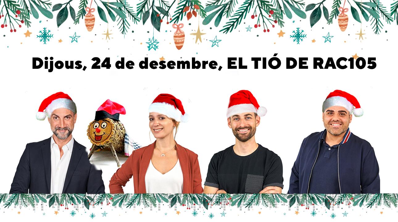 Dijous, 24 de desembre, les millors cançons de Nadal sonaran a 'El tió de RAC105'